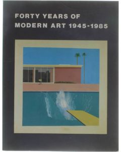 Forty years of Modern Art 1945 - 1985 [Paperback] Collectief [1986]
