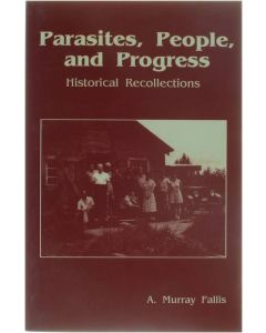 Parasites, people and progress: historical recollections [Paperback] Murray Fallis A. [1993] 9780921332398