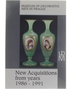 New Acquisitions from years 1986 - 1991 [Paperback] Museum of Decorative Arts in Prague [1991] 9788071010128