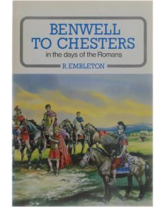 Benwell to Chesters in the days of the Romans [Paperback] Graham Frank - Embleton Ronald  (ill.) [1982] 9780859831475