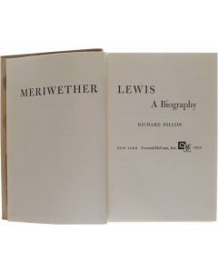 Meriwether Lewis, a biography [Hardcover] Richard Dillon [1965]