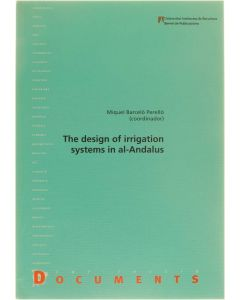 The design of irrigation systems in al-Andalus [Paperback] Miquel Barcelo Perello [1998] 9788449012877