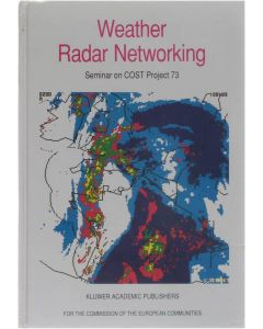 Weather Radar Networking - Seminar on COST Project 73 [Hardcover] ed: C.G. Collier [1990] 9780792306726