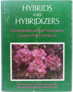 Hybrids and Hybridizers, Rhododendrons and Azaleas for Eastern North America [Hardcover] 9780915180042