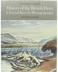 History of the British Flora, a factual basis for phytogeography [Hardcover] Godwin Harry [1975] 9780521202541