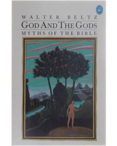 God And The Gods - Myths of the Bible [Paperback] Walter Beltz [1983] 9780140221923