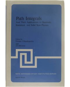 Path Integrals and their applications in Quantum, Statistical and Solid State Physics [Hardcover] George J. Papadopoulos; J.T. Devreese [1978] 9780306400179