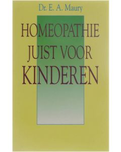 Homeopathie juist voor kinderen [Paperback] Dr. E.A. Maury [1993] 9789038406435