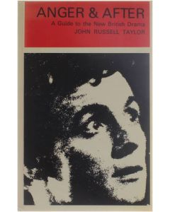 Anger & After - A Guide to the New British Drama [Paperback] John Russell Taylor [1977] 9780413349309