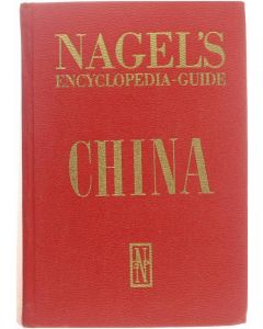 Nagel's Encyclopedia-Guide - China [Hardcover] Anne L. Destenay [1979] 9782826307310
