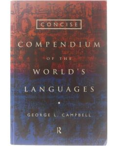 Concise Compendium of the World's Languages [Paperback] George L. Campbell [1998] 9780415160490