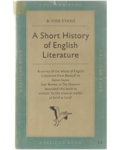 A short history of english literature [Paperback] B. Ifor Evans [1955]