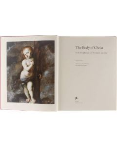 The Body of Christ - In the Art of Europe and New Spain 1150-1800 [Hardcover] James Clifton; David Nirenberg [1997] 9783791318653