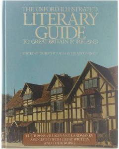 The Oxford illustrated literary guide to Great Britain and Ireland [Hardcover] Dorothy Eagle; Hilary Carnell [1987] 9780600554073
