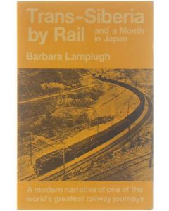 Trans-Siberia by rail and a month in Japan [Paperback] Barbara Lamplugh [1984] 9780903909075