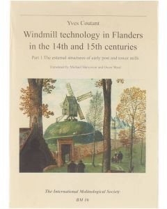 Windmill technology in Flanders in the 14th and 15th centuries Pt. 1. The external structures of early po [Paperback] Yves Coutant [2001] 9789291340217