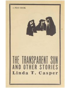 The transparent sun and other stories [Paperback] Linda T. Casper [1963]