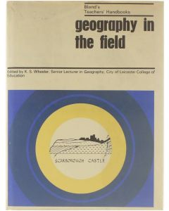 Geography in the field [Hardcover] ed: K.S. Wheeler [1970]