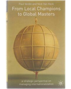 From Local Champions to Global Masters - a strategic perspective on managing internationalization [Hardcover] Paul Verdin; Nick Van Heck [2001] 9780333947302