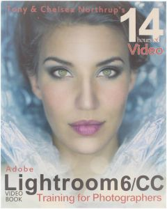 Adobe Lightroom 6/cc Video Book - Training for Photographers [Paperback] Tony and Chelsea Northrup [2016] 9780988263499