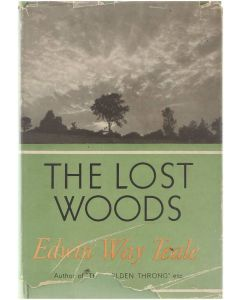 The lost woods : Adventures of a Naturalist [Hardcover] Edwin Way Teale [1952]