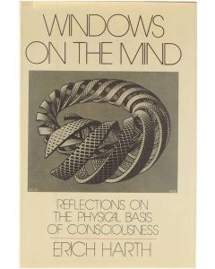 Windows on the mind : reflections on the physical basis of consciousness [Hardcover] Erich Harth [1982] 9780710804778