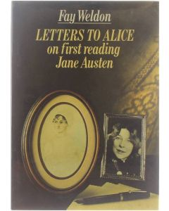 Letters to Alice - on first reading Jane Austen [Hardcover] Fay Weldon [1984] 9780718124380