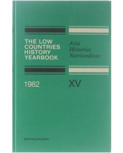 The Low Countries History Yearbook - Acta Historiae Neerlandicae XV [Hardcover] I. Schöffer e.a. [1982] 9789024791583