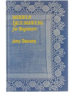 Bobbin Lace Making for Beginners [Hardcover] Amy Dawson [1978] 9780713708172