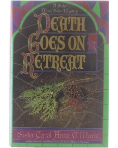 Death Goes on Retreat - A Sister Mary Helen Mystery [Hardcover] Sister Carol Anne O'Marie [1995] 9780385310475