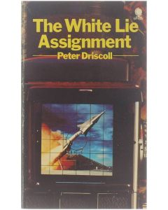 The White Lie Assignment [Paperback] Peter Driscoll [1973] 9780722130483