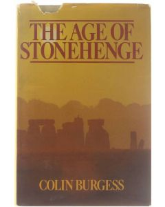 The Age of Stonehenge [Hardcover] Colin Burgess [1980] 9780460042543