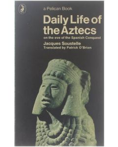 Daily Life of the Aztecs [Paperback] Jacques Soustelle [1972] 9780140206784