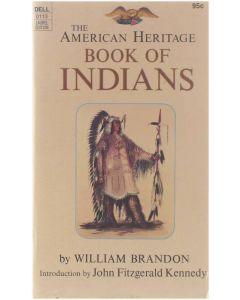 The American Heritage Book of Indians [Paperback] William Brandon [1973] 9780440301134