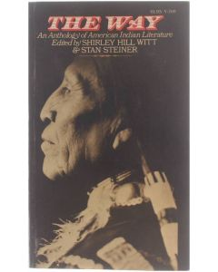The Way - An Anthology of American Indian Literature [Paperback] ed: Shirley Hill Witt; Stan Steiner [1972] 9780394717692