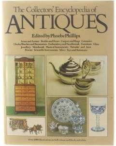 The Collector's Encyclopedia of Antiques [Hardcover] ed: Phoebe Phillips [1986]