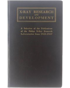 X-Ray research and development - A Selection of the Publications of the Philips X-Ray Research Laboratori [Hardcover] Philips gloeilampenfabrieken [1937]