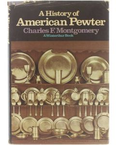 A History of American Pewter [Hardcover] Charles F. Montgomery [1973] 9780517233573