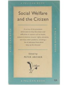 Social Welfare and the Citizen [Paperback] Archer Peter [1957]