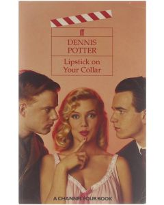 Channel Four book. : Lipstick on your collar [Paperback] Dennis Potter [1992] 9780571168743