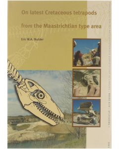 On the latest Cretaceous tetrapods from the Maastrichtian type area [Paperback] Mulder Eric W.A. [2003]