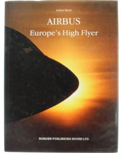 Airbus - Europe's High Flyer [Hardcover] Arthur Reed [1992] 9783907150108