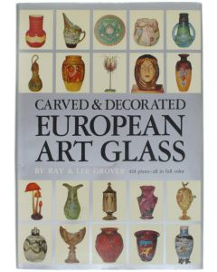 Carved & Decorated European Art Glass [Hardcover] Ray & Lee Grover [1980] 9780804807074