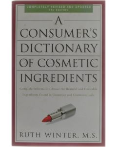 A Consumer's Dictionary of Cosmetic Ingredients [Paperback] Ruth Winter M. S. [2009] 9780307451118