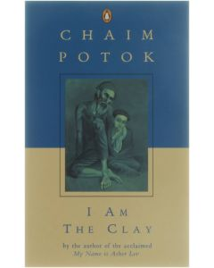 I am the Clay [Paperback] Chaim Potok [1993] 9780140230079