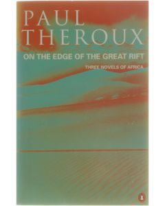 On the Edge of the Great Rift [Paperback] Paul Theroux [1982] 9780140248357