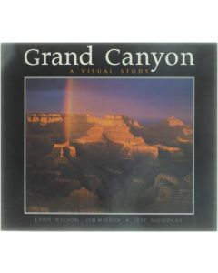 Grand Canyon - A Visual Study [Paperback] Lynn Wilson; Jim Wilson; Jeff Nicholas [2003] 9780939365159