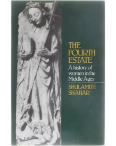 The Fourth Estate [Hardcover] Shulamith Shahar [1983] 9780416354102