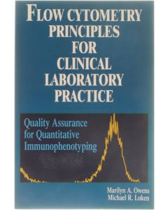 Flow Cytometry Principles for Clinical Laboratory Practice [Paperback] Marilyn A. Owens; Michael R. Loken [1995] 9780471021766