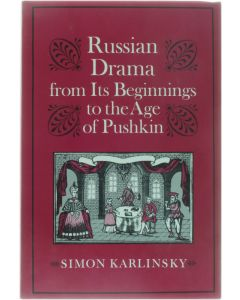 Russian Drama from Its Beginnings tot he Age of Pushkin [Hardcover] Simon Karlinsky [1985] 9780520052376
